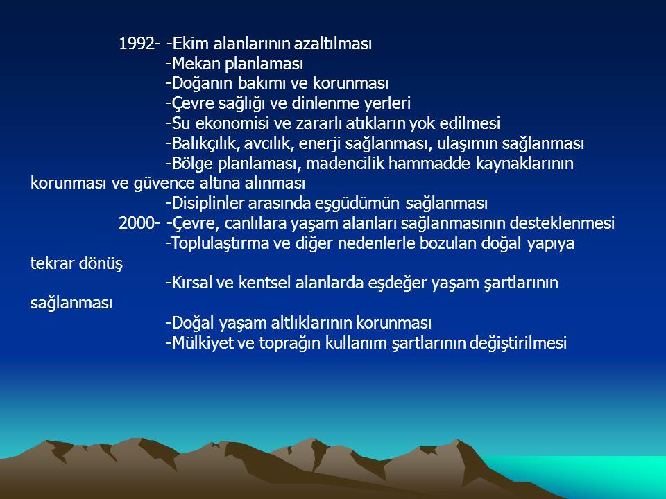1992- -Ekim alanlarının azaltılması