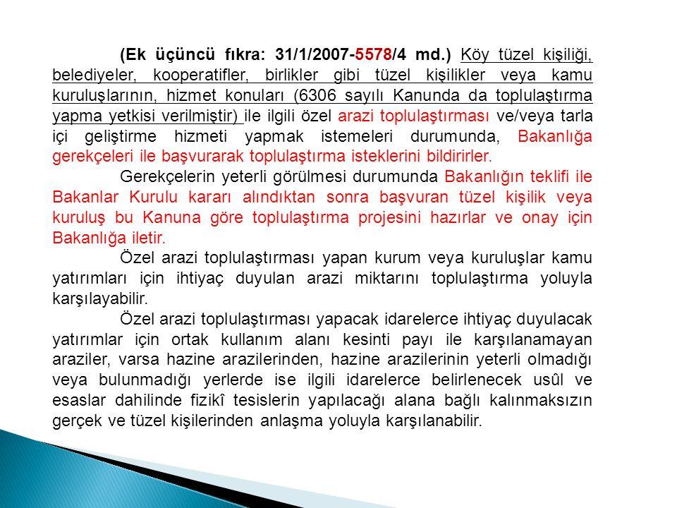 (Ek üçüncü fıkra: 31/1/2007-5578/4 md
