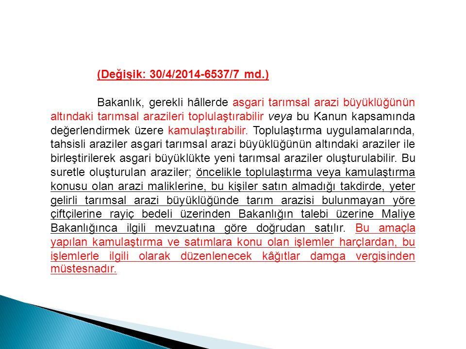 (Değişik: 30/4/2014-6537/7 md.)