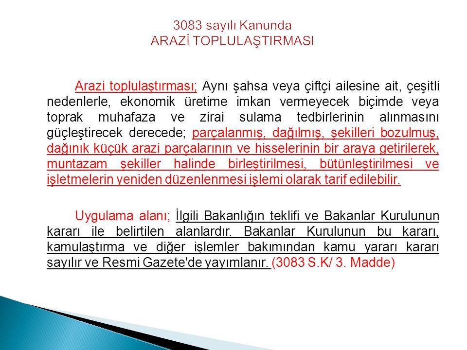 3083 sayılı Kanunda ARAZİ TOPLULAŞTIRMASI