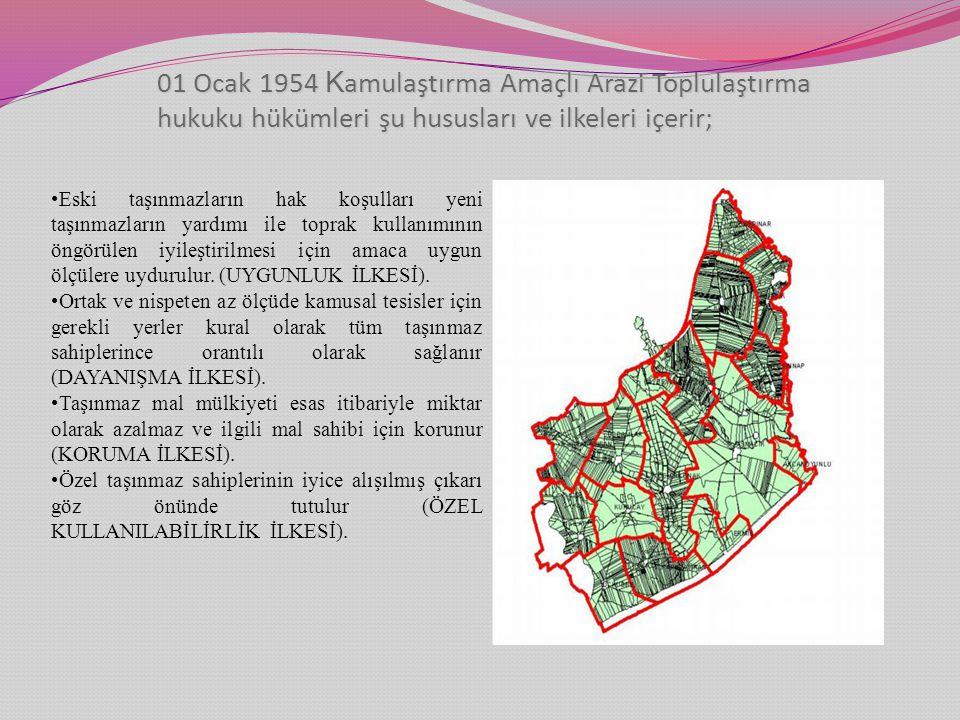 01 Ocak 1954 Kamulaştırma Amaçlı Arazi Toplulaştırma hukuku hükümleri şu hususları ve ilkeleri içerir;