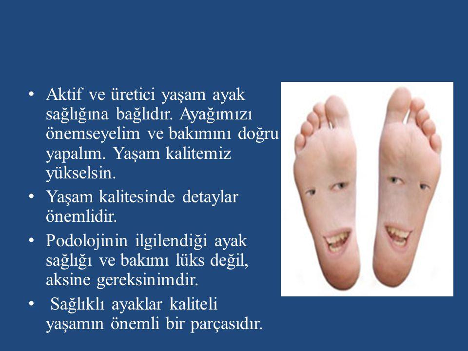 Aktif ve üretici yaşam ayak sağlığına bağlıdır