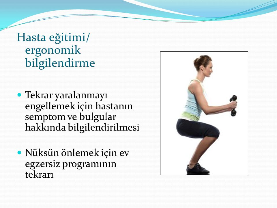 Hasta eğitimi/ ergonomik bilgilendirme