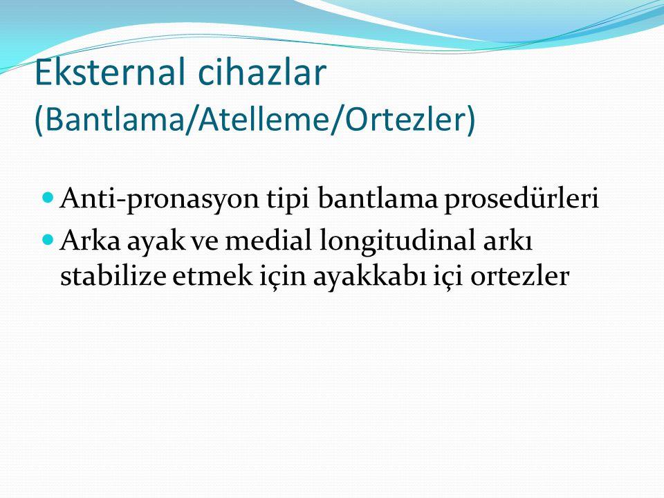 Eksternal cihazlar (Bantlama/Atelleme/Ortezler)