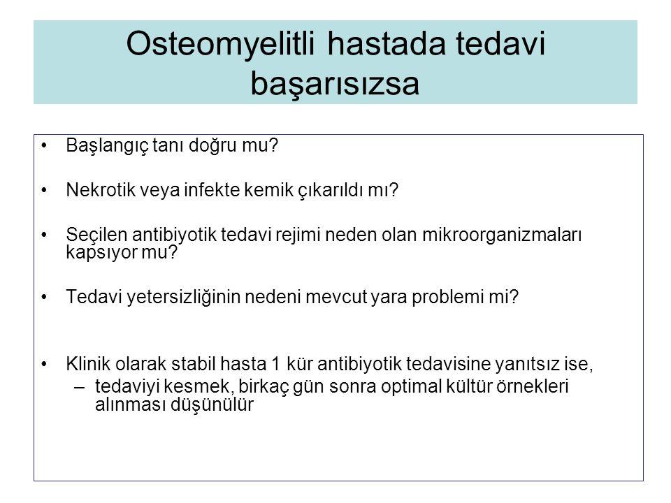 Osteomyelitli hastada tedavi başarısızsa