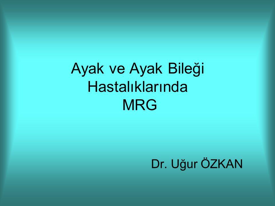 Ayak ve Ayak Bileği Hastalıklarında MRG