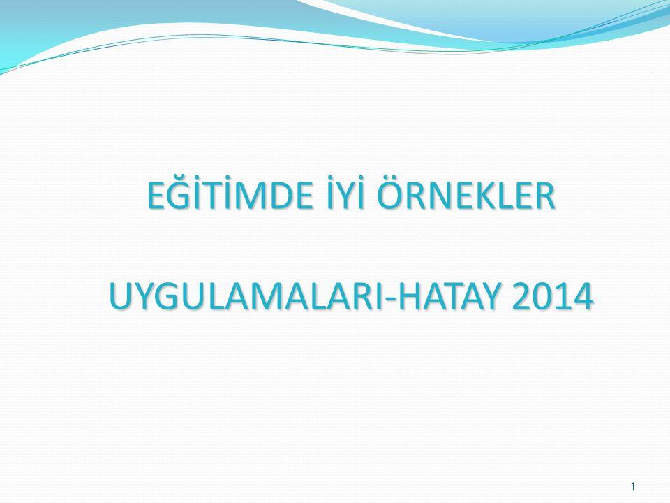 EĞİTİMDE İYİ ÖRNEKLER UYGULAMALARI-HATAY 2014