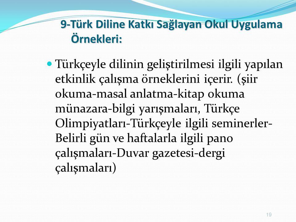 9-Türk Diline Katkı Sağlayan Okul Uygulama Örnekleri: