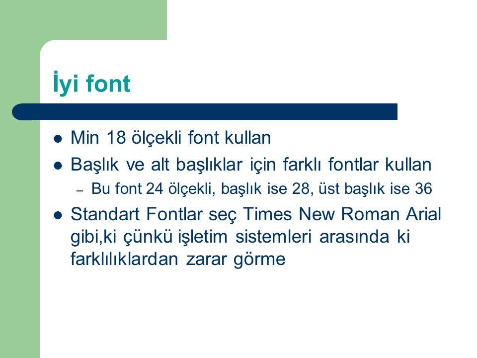 İyi font Min 18 ölçekli font kullan