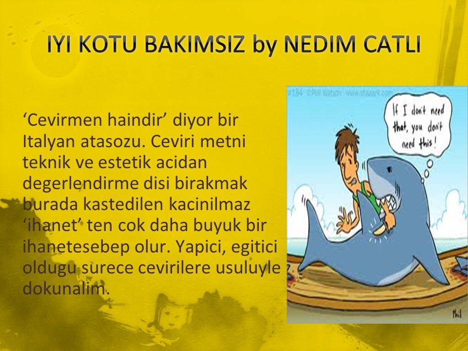 IYI KOTU BAKIMSIZ by NEDIM CATLI