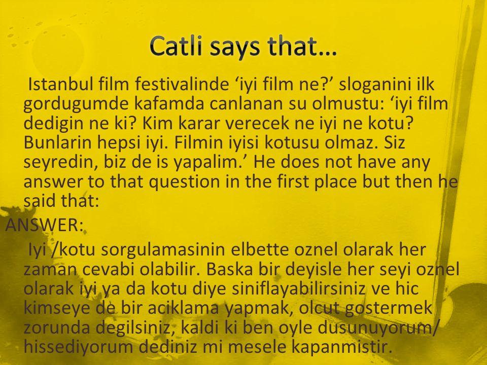 Catli says that…