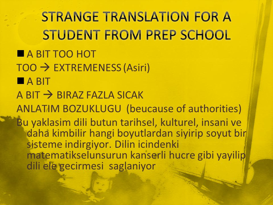 STRANGE TRANSLATION FOR A STUDENT FROM PREP SCHOOL