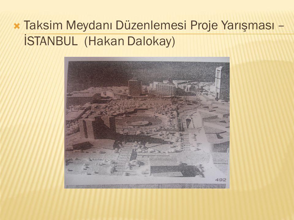 Taksim Meydanı Düzenlemesi Proje Yarışması – İSTANBUL (Hakan Dalokay)