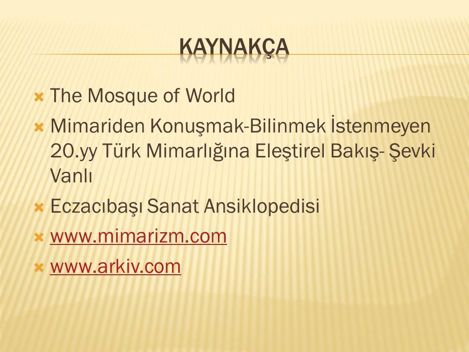 KAYNAKÇA The Mosque of World