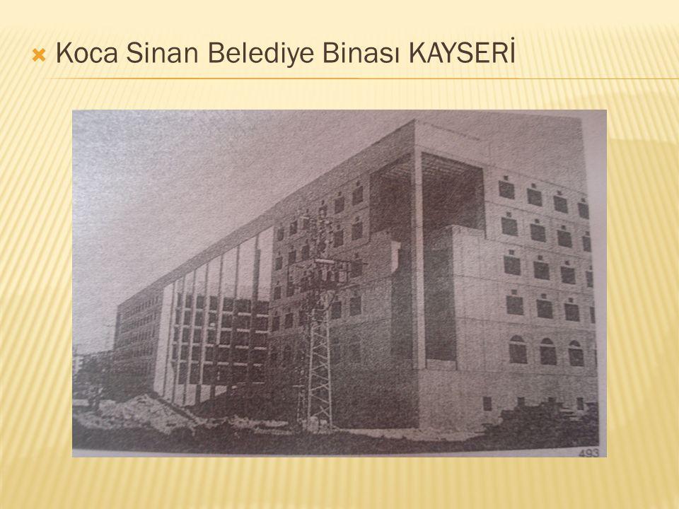 Koca Sinan Belediye Binası KAYSERİ