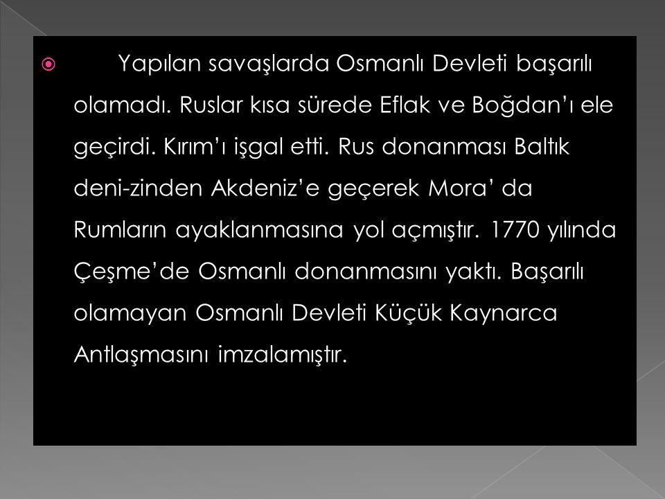 Yapılan savaşlarda Osmanlı Devleti başarılı olamadı