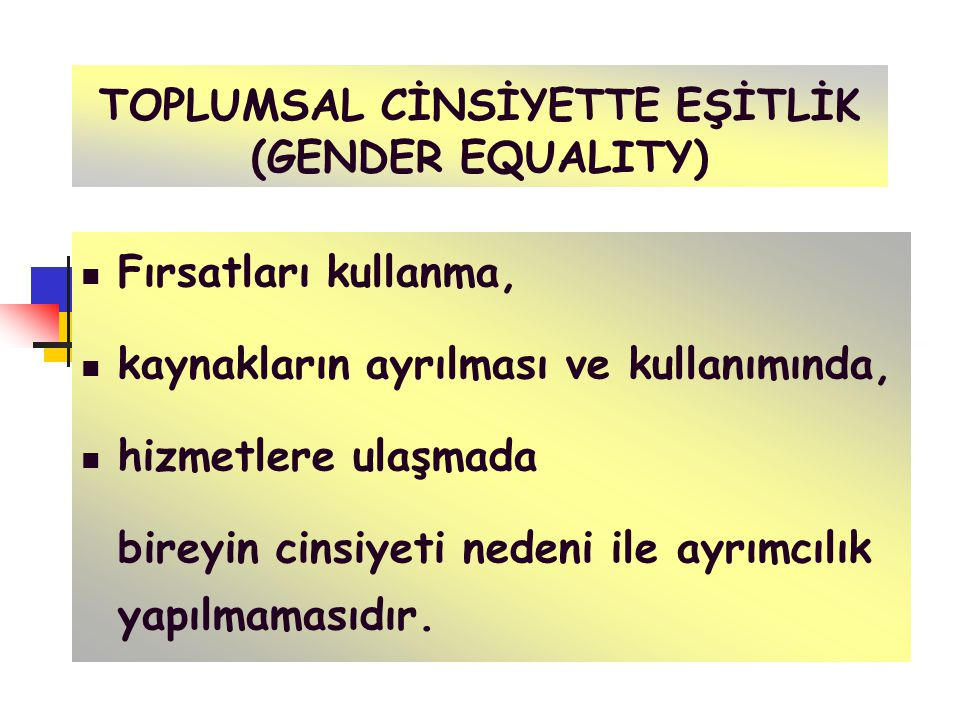 TOPLUMSAL CİNSİYETTE EŞİTLİK (GENDER EQUALITY)