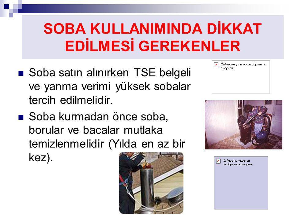 SOBA KULLANIMINDA DİKKAT EDİLMESİ GEREKENLER