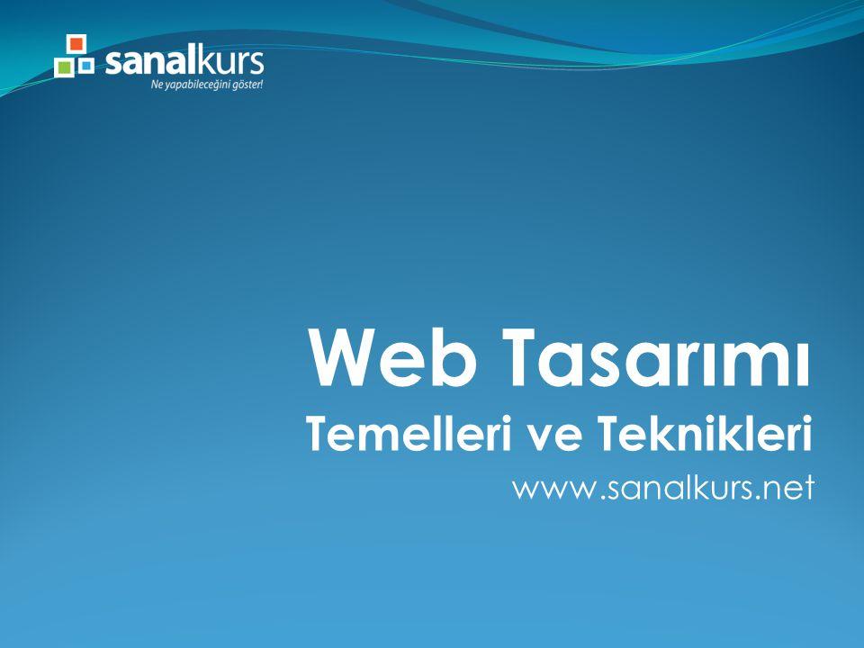 Web Tasarımı Temelleri ve Teknikleri www.sanalkurs.net