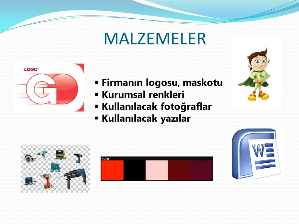 MALZEMELER Firmanın logosu, maskotu Kurumsal renkleri