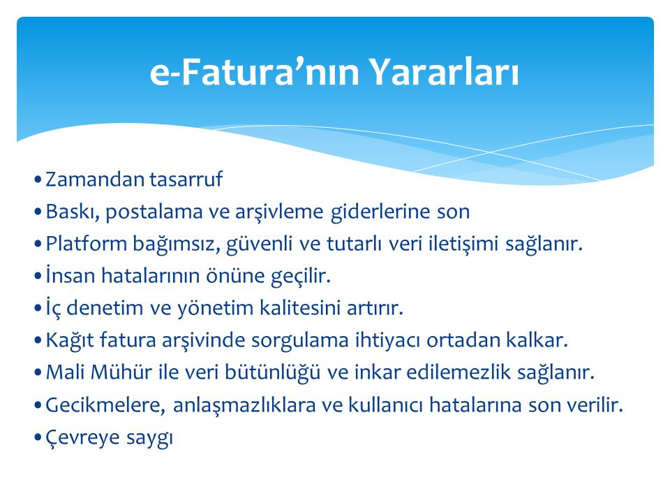 e-Fatura'nın Yararları