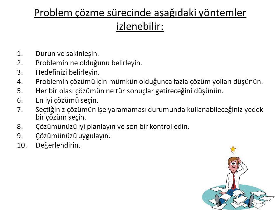 Problem çözme sürecinde aşağıdaki yöntemler izlenebilir: