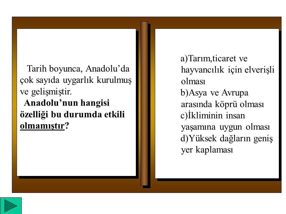 Tarih boyunca, Anadolu'da çok sayıda uygarlık kurulmuş ve gelişmiştir.