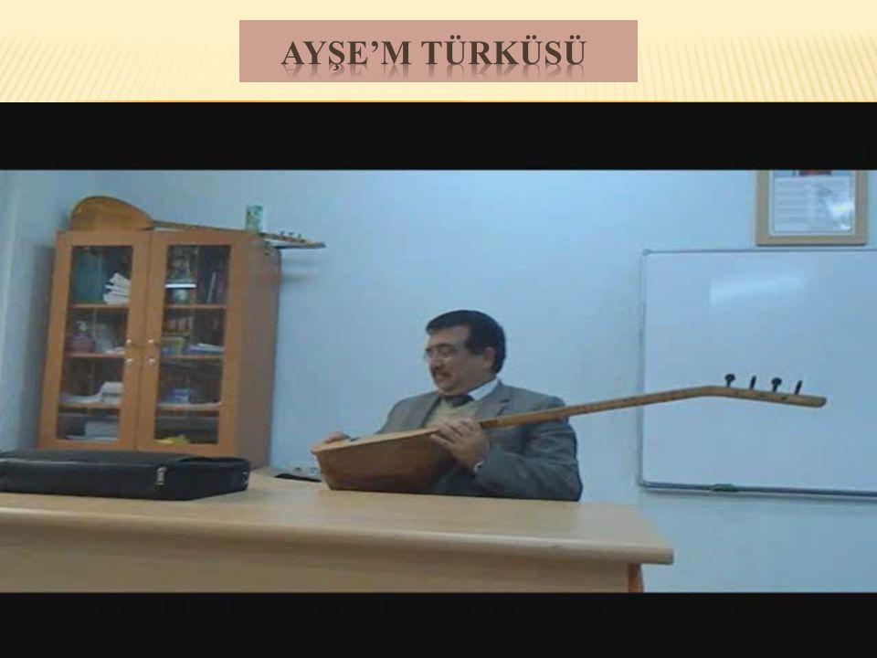AYŞE'M TÜRKÜSÜ