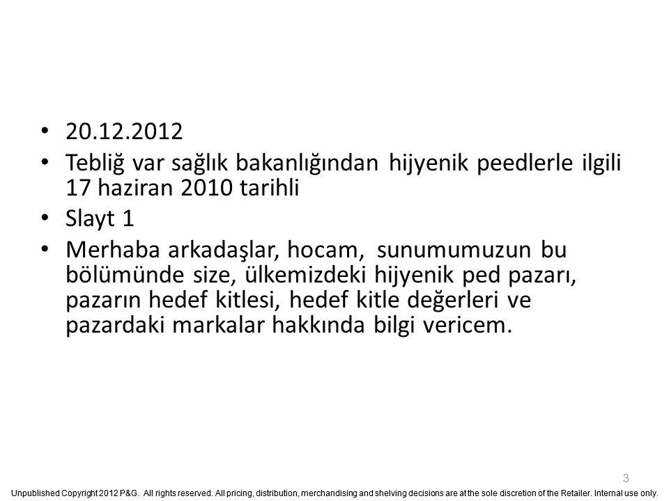 20.12.2012 Tebliğ var sağlık bakanlığından hijyenik peedlerle ilgili 17 haziran 2010 tarihli. Slayt 1.