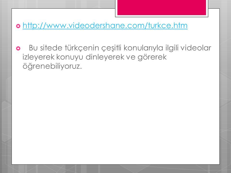 http://www.videodershane.com/turkce.htm