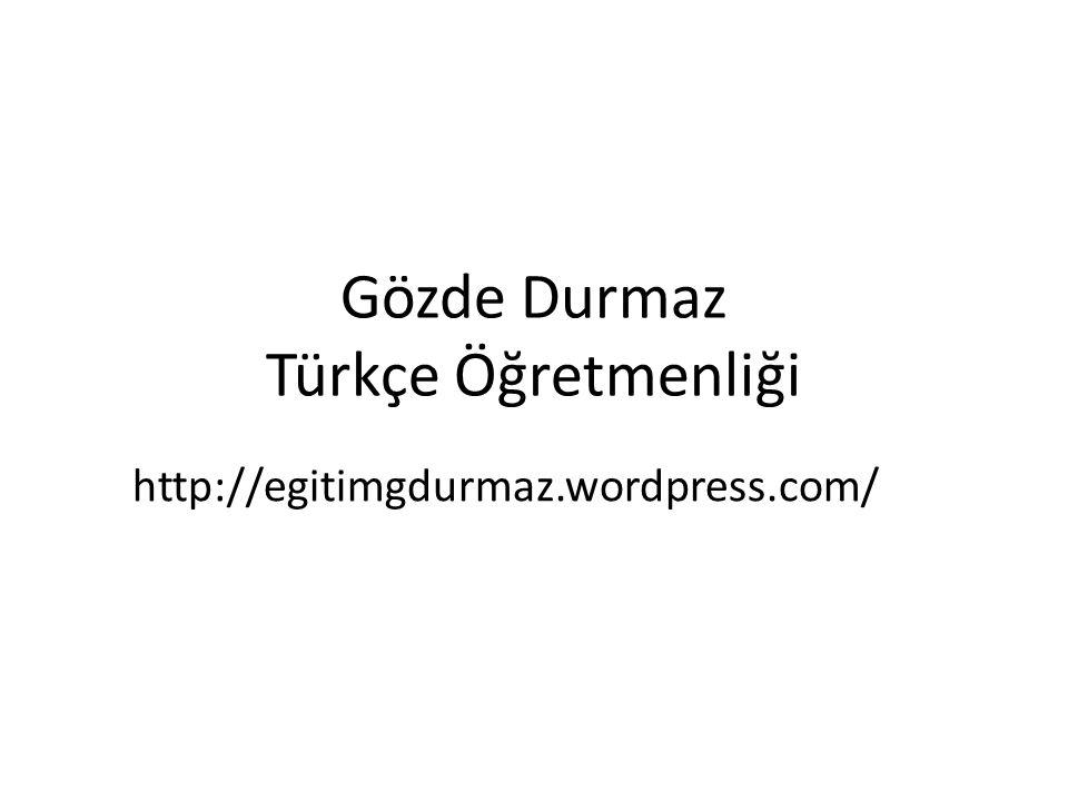 Gözde Durmaz Türkçe Öğretmenliği