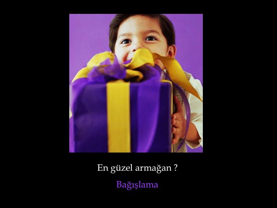 En güzel armağan Bağışlama