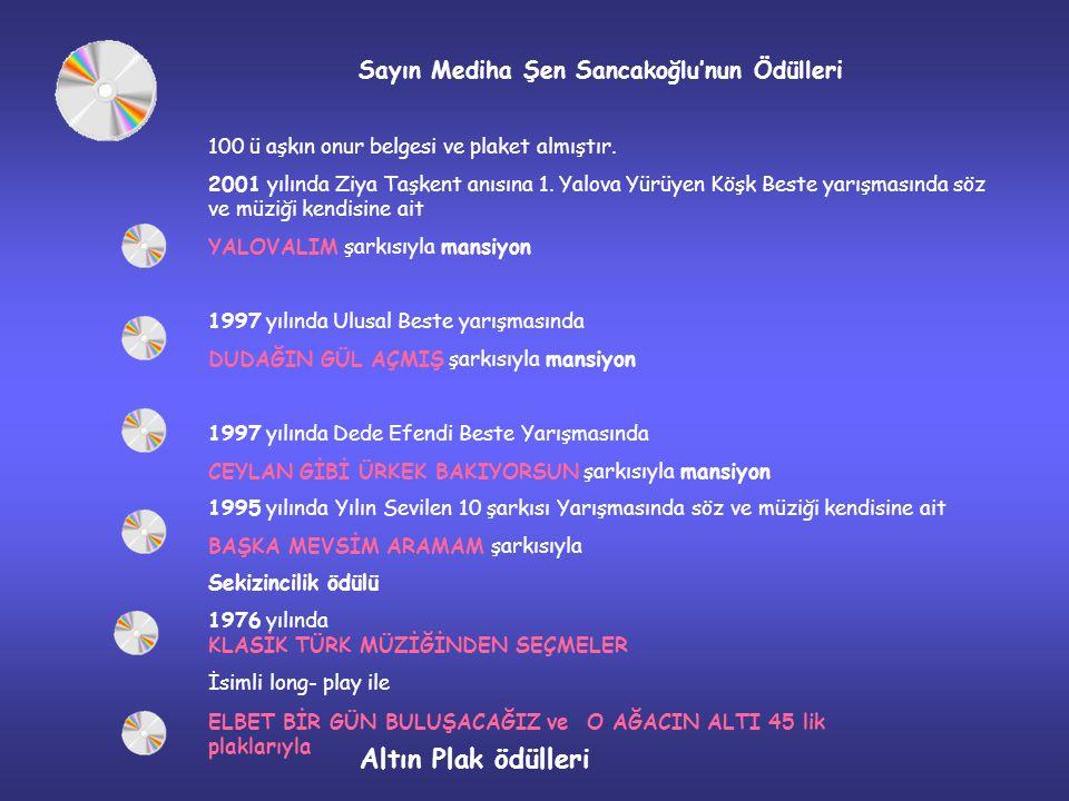 Sayın Mediha Şen Sancakoğlu'nun Ödülleri