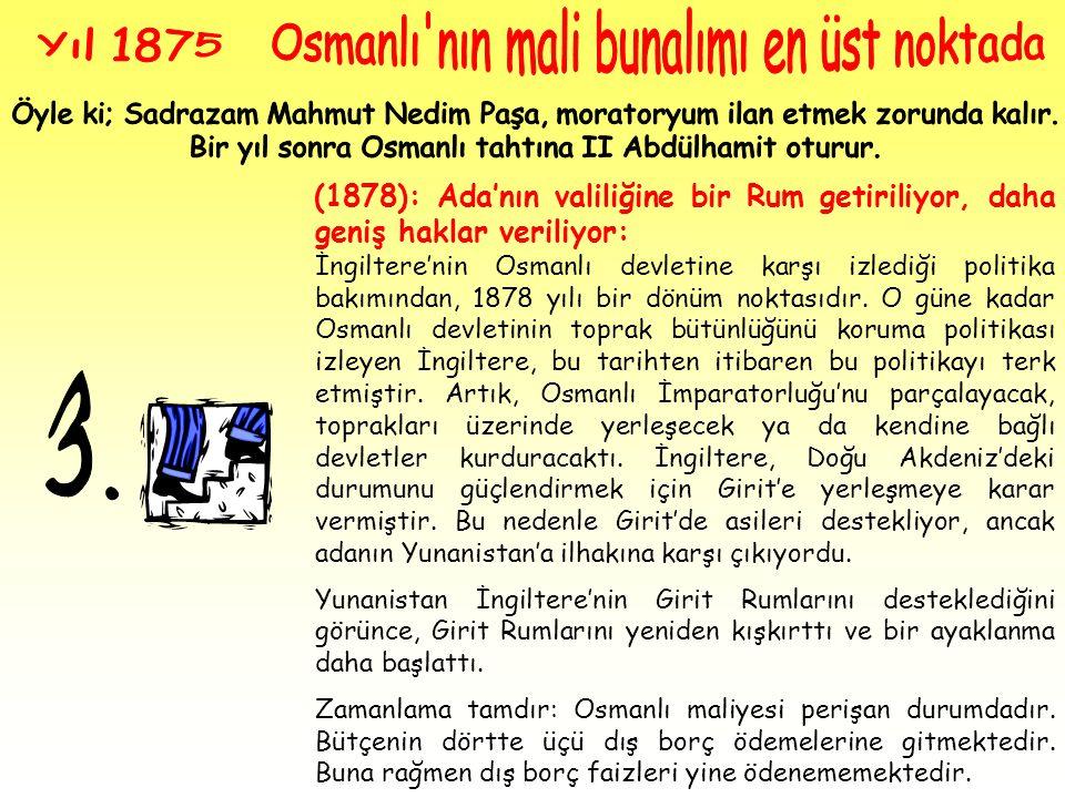 Osmanlı nın mali bunalımı en üst noktada Yıl 1875
