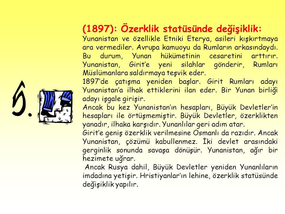 5. (1897): Özerklik statüsünde değişiklik: