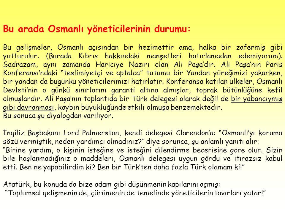 Bu arada Osmanlı yöneticilerinin durumu: