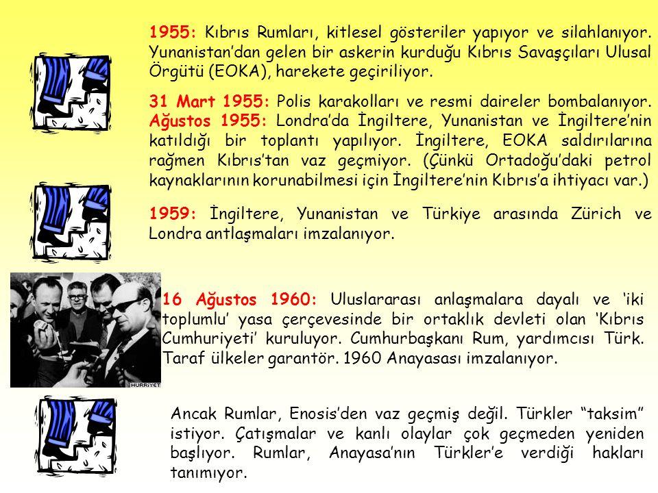 1955: Kıbrıs Rumları, kitlesel gösteriler yapıyor ve silahlanıyor