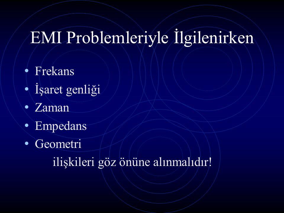 EMI Problemleriyle İlgilenirken