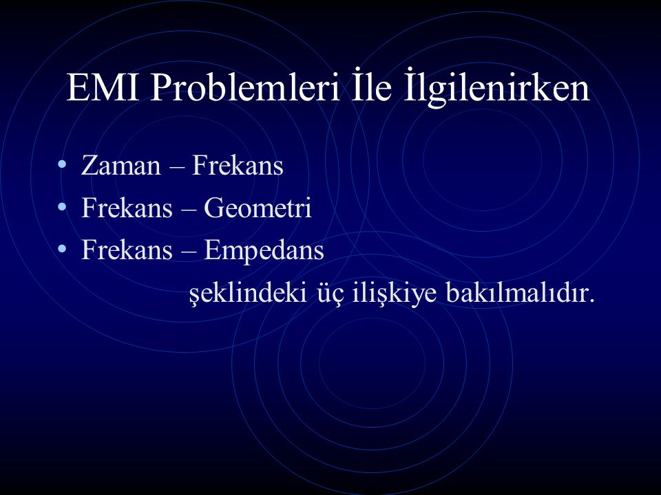 EMI Problemleri İle İlgilenirken