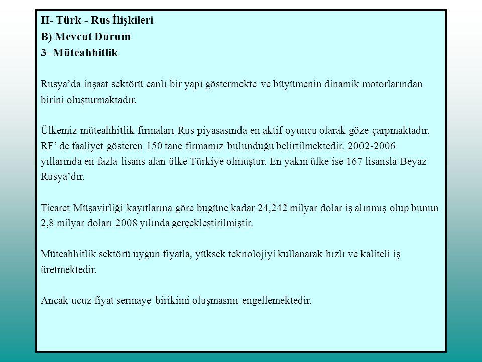 II- Türk - Rus İlişkileri B) Mevcut Durum 3- Müteahhitlik