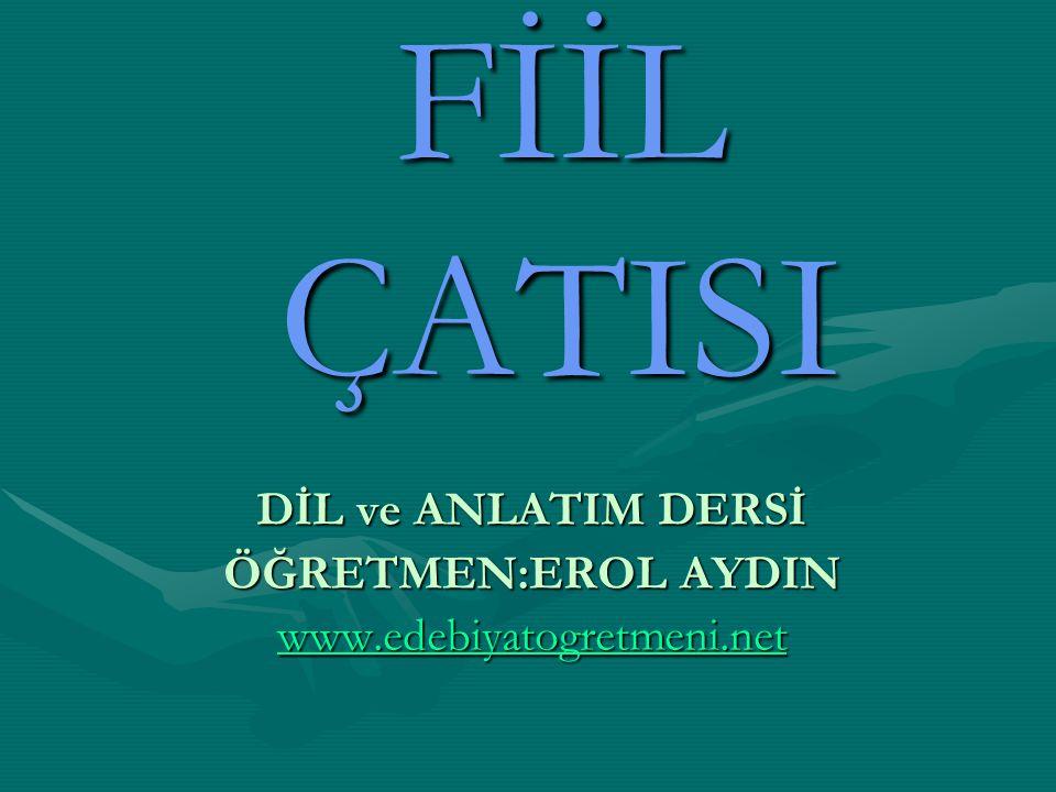 DİL ve ANLATIM DERSİ ÖĞRETMEN:EROL AYDIN www.edebiyatogretmeni.net