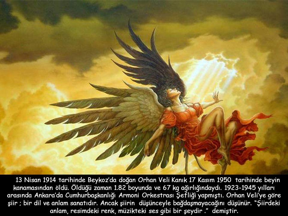 13 Nisan 1914 tarihinde Beykoz'da doğan Orhan Veli Kanık 17 Kasım 1950 tarihinde beyin kanamasından öldü.