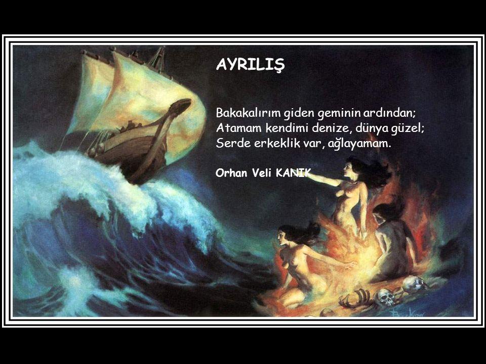 AYRILIŞ Bakakalırım giden geminin ardından;