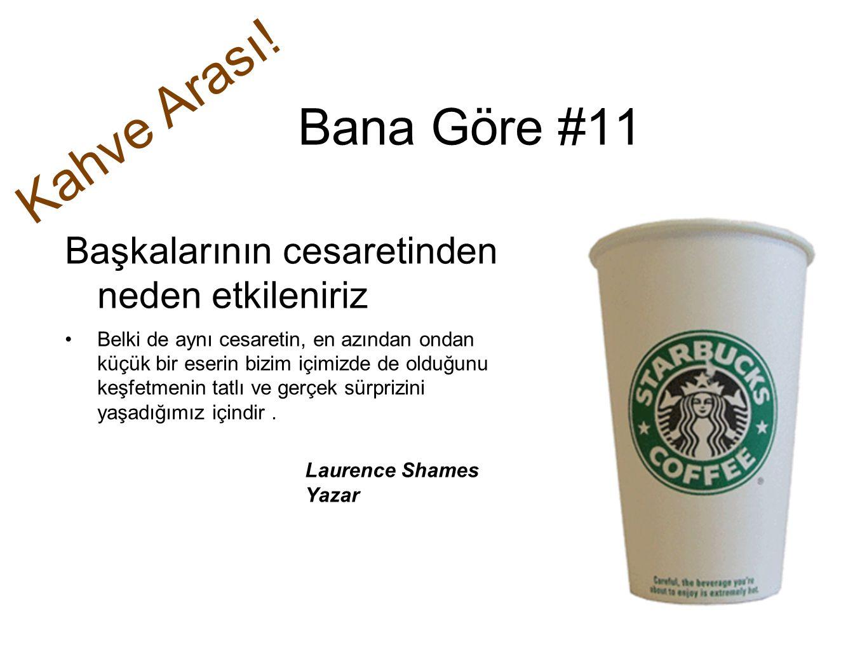 Kahve Arası! Bana Göre #11 Başkalarının cesaretinden neden etkileniriz