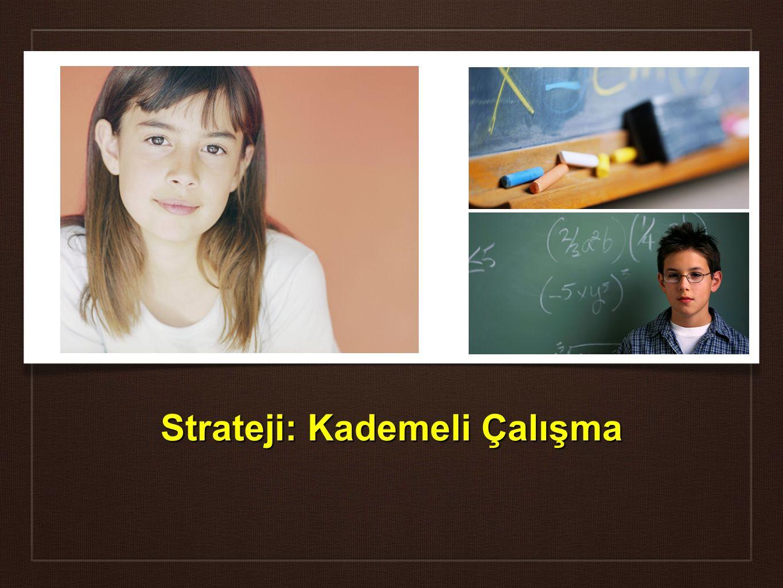Strateji: Kademeli Çalışma