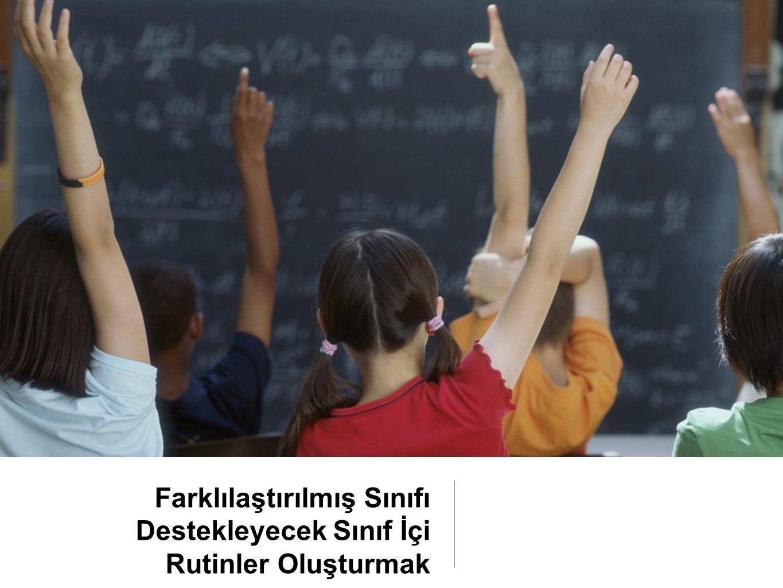 Farklılaştırılmış Sınıfı Destekleyecek Sınıf İçi Rutinler Oluşturmak