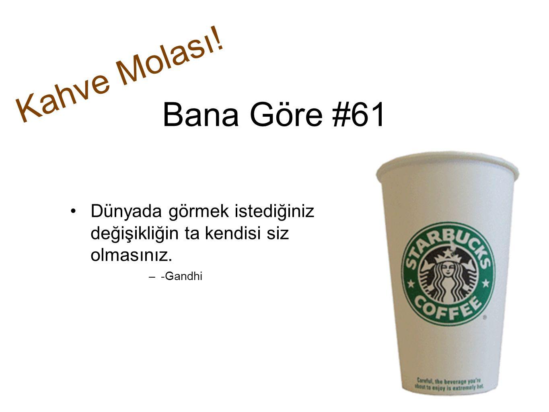 Kahve Molası! Bana Göre #61