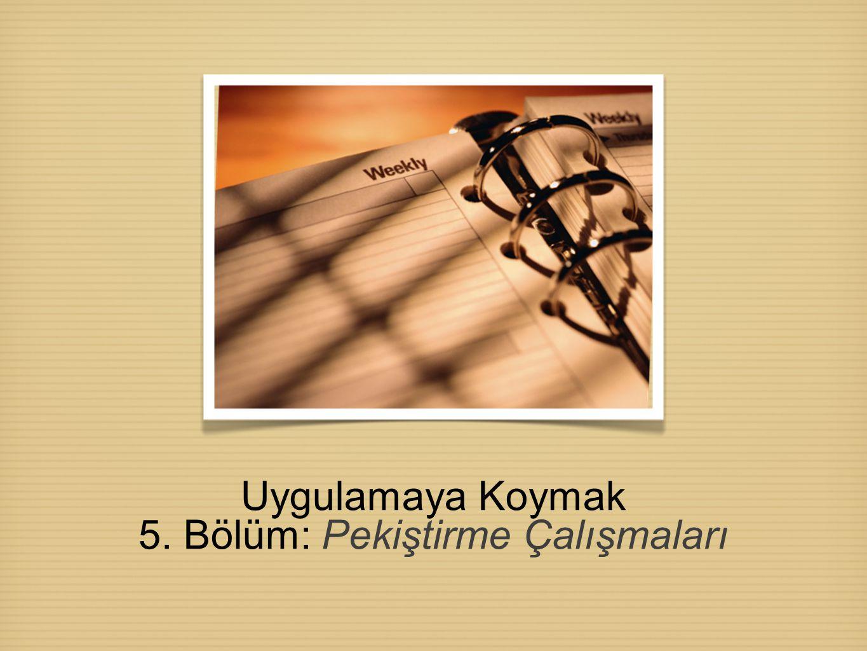 Uygulamaya Koymak 5. Bölüm: Pekiştirme Çalışmaları