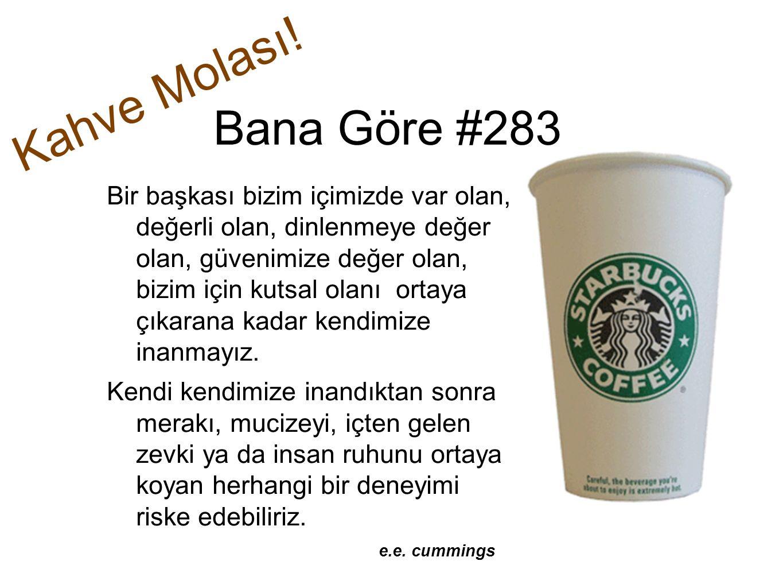 Kahve Molası! Bana Göre #283