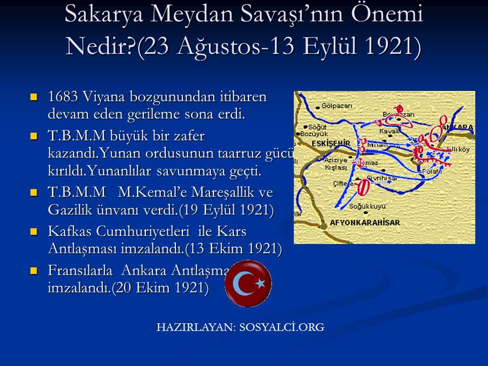 Sakarya Meydan Savaşı'nın Önemi Nedir (23 Ağustos-13 Eylül 1921)